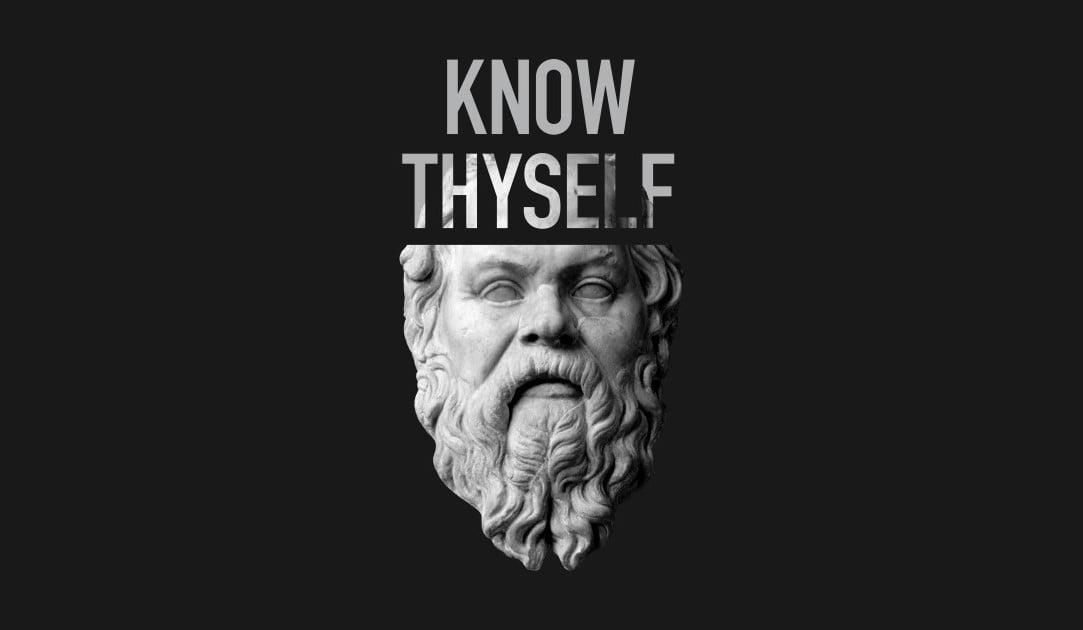 Know Thyself!